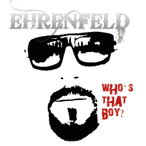 Ehrenfeld whos that boy album cover