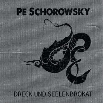 Pe Schorowsky Dreck seelenbrokat album