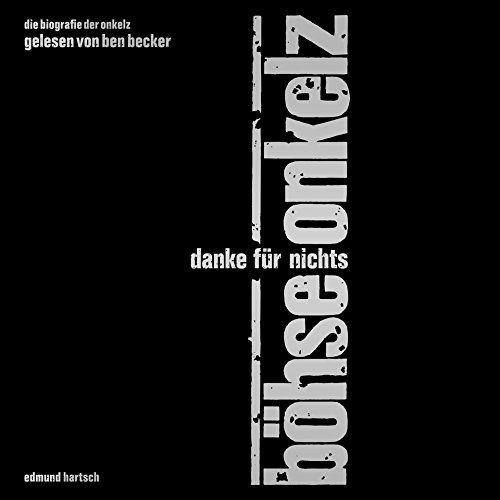 """Böhse Onkelz """"Danke für nichts – Das Hörbuch"""" – gelesen von Ben Becker!"""